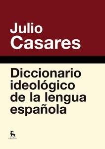 Libro: Diccionario ideológico de la lengua española - Casares Sanchez, Julio