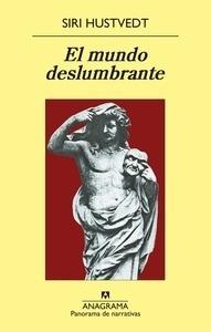 Libro: El mundo deslumbrante - Hustvedt, Siri
