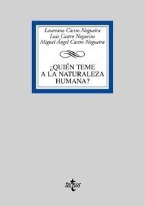 Libro: Quién teme a la naturaleza humana? '. Homo suadens y el bienestar en la cultura: biología evolutiva, metafísica y ciencias sociales' - Castro Nogueira, Laureano