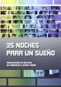 Libro: 35 noches para un sueño 'Recopilación de relatos en homenaje a Javier Tomeo' - Vvaa