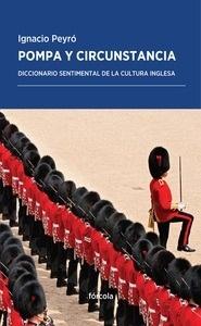 Libro: Pompa y circunstancia 'Diccionario sentimental de la cultura inglesa' - Ignacio Peyró