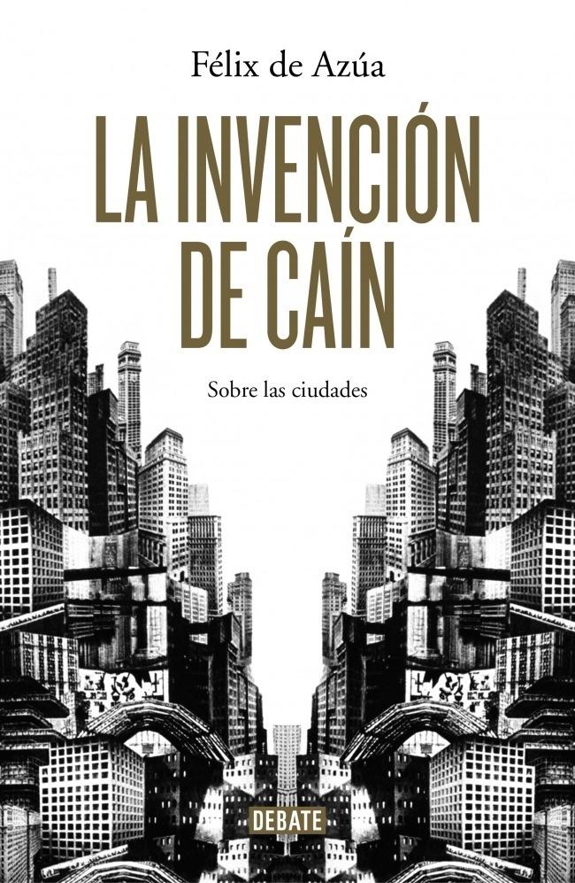 Libro: La invención de Cain - Azua, Felix De