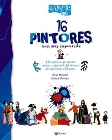 Libro: Saber más - 16 PINTORES muy, muy importantes - Muinelo, Óscar