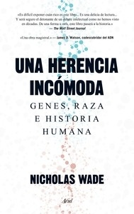 Libro: Una herencia inc�moda 'Genes, raza e historia humana' - Wade, Nicholas