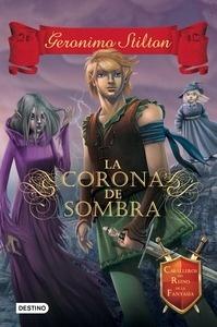 Libro: La Corona de Sombra 'Caballeros del Reino de la Fantasía 4' - Stilton, Geronimo