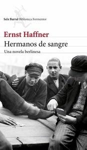 Libro: Hermanos de sangre 'Una novela berlinesa' - Haffner, Ernst