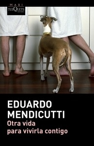 Libro: Otra vida para vivirla contigo - Mendicutti, Eduardo