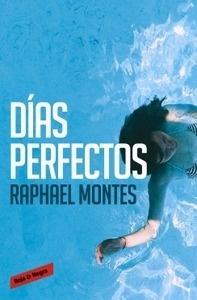 Libro: Días perfectos - Montes, Raphael
