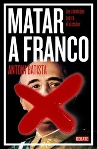 Libro: Matar a Franco - Batista, Antoni: