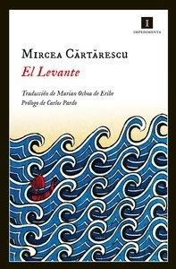 Libro: El Levante - Cartarescu, Mircea