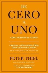 Libro: De cero a uno 'Cómo inventar el futuro' - Thiel, Peter