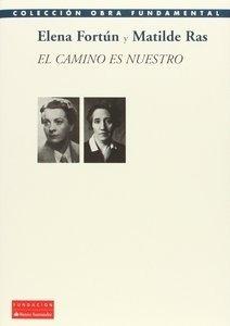 Libro: EL CAMINO ES NUESTRO - Fortun, Elena