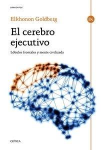 Libro: El cerebro ejecutivo 'Lóbulos frontales y mente civilizada' - Goldberg, Elkhonon