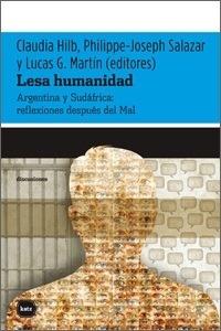 Libro: Lesa humanidad 'Argentina y Sudáfrica: reflexiones después del Mal' - Hilb, Claudia