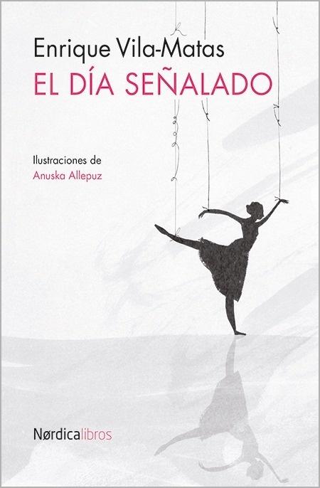 Libro: El día señalado - Vila-Matas, Enrique