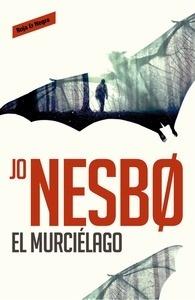 Libro: El murciélago (Harry Hole 1) - Nesbo, Jo