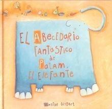 Libro: El Abecedario Fantástico de Patam el Elefante (Castellano) - Gisbert, Montse