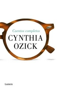 Libro: Cuentos reunidos - Ozick, Cynthia