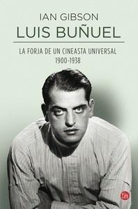Libro: Luis Buñuel, la forja de un cineasta universal (1900-1938) - Gibson, Ian