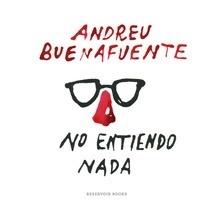 Libro: No entiendo nada - Buenafuente, Andreu