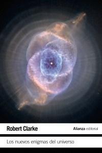 Libro: Los nuevos enigmas del Universo - Clarke, Robert: