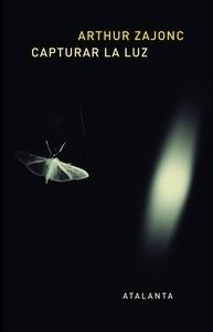 Libro: Capturar la luz: la historia entrelazada de la luz y la mente - Zajonc,Arthur
