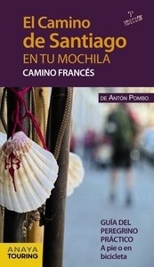 Libro: El Camino de Santiago en tu mochila. Camino Francés (2015) - Pombo Rodríguez, Antón