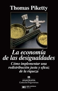 Libro: La economía de las desigualdades 'Cómo implementar una redistribución justa y eficaz de la riqueza' - Piketty, Thomas
