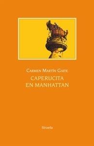 Libro: Caperucita en Manhattan - Martin Gaite, Carmen