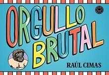 Libro: Orgullo brutal - Cimas, Raúl