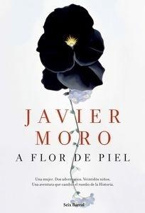 Libro: A flor de piel - Moro, Javier