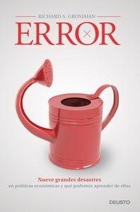 Libro: Error 'Nueve grandes desastres en políticas económicas y qué podemos aprender de ellos' - Grossman, Richard S.