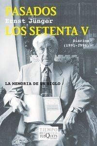 Libro: Pasados los setenta V 'Diarios (1991-1996)' - Junger, Ernst