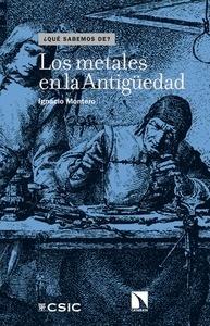 Libro: Los metales en la Antigüedad - Montero Ruiz, Ignacio