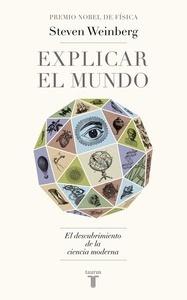 Libro: Explicar el mundo - Weinberg, Steven