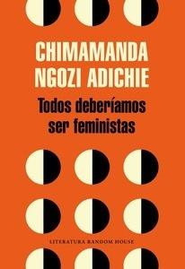 Libro: Todos deberíamos ser feministas - Ngozi Adichie, Chimamanda