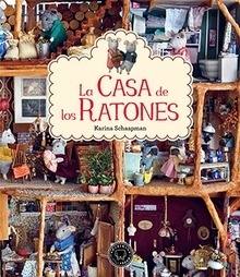 La Casa de los Ratones Vol.1 - Schaapman, Karina