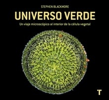 Libro: Universo verde 'Un viaje microscópico al interior de la célula vegetal' - Blackmore, Stephen