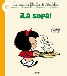 Libro: ¡La sopa! (La pequeña filosofía de Mafalda) - Quino