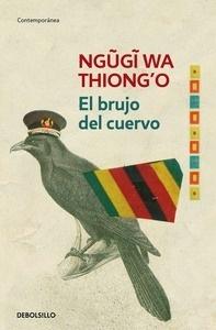 Libro: El brujo del cuervo - Thiong'O, Ngugi Wa: