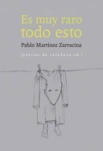 Libro: Es muy raro todo esto - Martinez Zarracina, Pablo