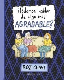 Libro: ¿Podemos hablar de algo más agradable? - Chast, Roz