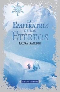 Libro: La Emperatriz de los Etéreos (nueva edición ilustrada) - Gallego Garcia, Laura