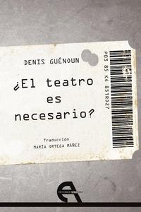 Libro: El teatro es necesario? - Guénoun, Denis