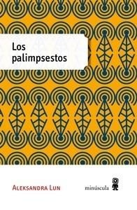 Libro: Los palimpsestos - Lun, Aleksandra