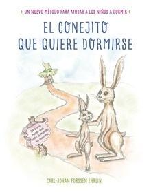 Libro: El conejito que quiere dormirse 'Un nuevo método para ayudar a los niños a dormir' - Forssén Ehrlin, Carl-Johan