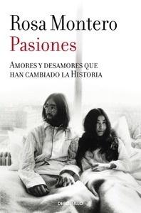 Libro: Pasiones 'Amores y desamores que han cambiado la Historia' - Montero, Rosa