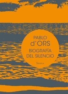 Libro: Biografía del silencio 'Breve ensayo sobre meditación' - D'Ors, Pablo