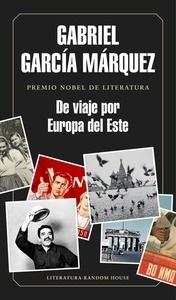 Libro: De viaje por Europa del Este - Garcia Marquez, Gabriel