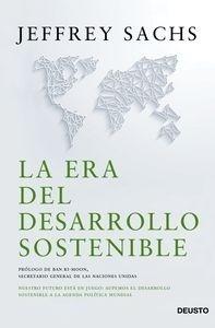 Libro: La era del desarrollo sostenible 'Nuestro futuro está en juego: incorporemos el desarrollo sostenible a la agenda política mundial' - Sachs, Jeffrey